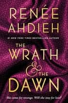 The Wrath & the Dawn eBook by Renée Ahdieh