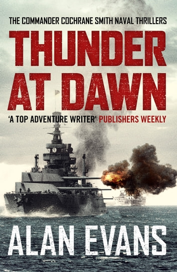 Thunder At Dawn - An unputdownable naval adventure ebook by Alan Evans