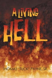 A Living Hell ebook by Thomas D. Payne