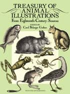 Treasury of Animal Illustrations ebook by Carol Belanger Grafton