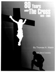 80 Years Under the Cross ebook by Thomas Walsh
