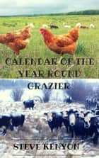 Calendar of the Year Round Grazier ebook by Steve Kenyon