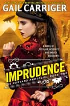 Imprudence 電子書 by Gail Carriger