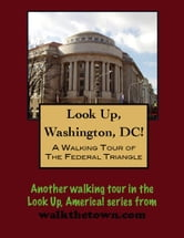 A Walking Tour of the Washington's Federal Triangle ebook by Doug Gelbert