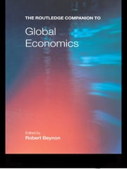 The Routledge Companion to Global Economics ebook by