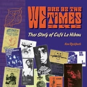 We Are As The Times Are - The Story of Caf Le Hibou ebook by Ken Rockburn