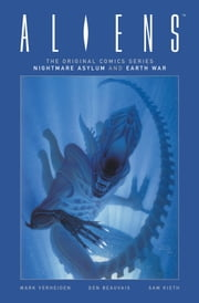 Aliens: The Original Comics Series-Nightmare Asylum and Earth War ebook by Various