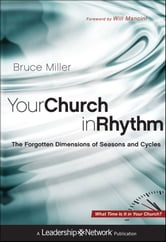 Your Church in Rhythm - The Forgotten Dimensions of Seasons and Cycles ebook by Bruce B. Miller
