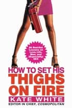 You On Top - Smart, Sexy Skills Every Woman Needs to Set the World on Fire ebook by Kate White