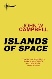 Islands of Space - Arcot, Wade and Morey Book 2 ebook by John W. Campbell