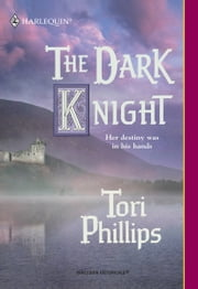 The Dark Knight ebook by Tori Phillips
