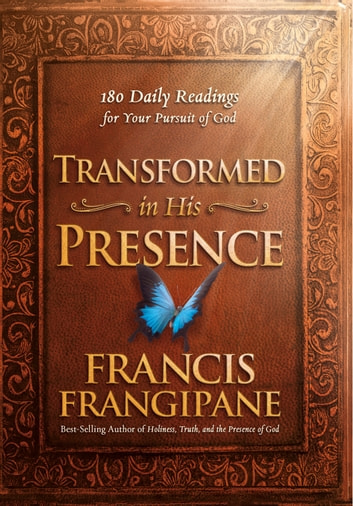 Transformed in his presence ebook by francis frangipane transformed in his presence 180 daily readings for your pursuit of god ebook by francis fandeluxe Images