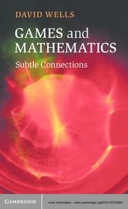 Games and Mathematics - Subtle Connections ebook by David Wells