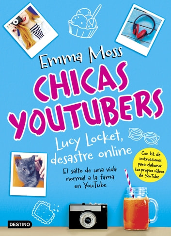 Chicas youtubers. Lucy Locket, desastre online - Chicas YouTubers 1 eBook by Emma Moss