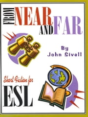 From Near And Far: Short Fiction for ESL ebook by Sivell, John