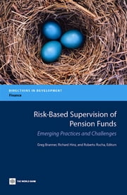 Risk-Based Supervision Of Pension Funds: Emerging Practices And Challenges ebook by Brunner Greg; Rocha Roberto; Hinz Richard