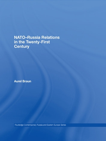 NATO-Russia Relations in the Twenty-First Century ebook by