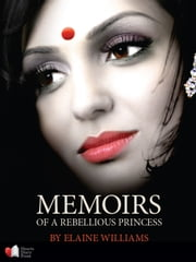 Memoirs of a Rebellious Princess ebook by Elaine Williams, Princess Brinda Devi