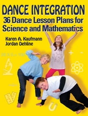 Dance Integration ebook by Jordan Dehline,Karen A. Kaufmann