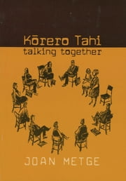 Korero Tahi - Talking Together ebook by Joan Metge