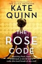 The Rose Code ebook by Kate Quinn
