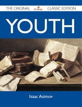 Youth - The Original Classic Edition ebook by Asimov Isaac