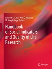 Handbook of Social Indicators and Quality of Life Research ebook by Kenneth C. Land,Alex C. Michalos,Joseph Sirgy