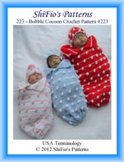 223- Bobble Cocoon Crochet Patterns #223 ebook by ShiFio's Patterns