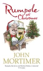 Rumpole at Christmas ebook by John Mortimer