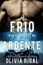 Frio Ardente ebook by Olivia Rigal