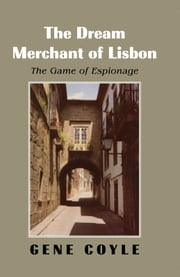 The Dream Merchant of Lisbon ebook by Gene Coyle