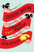 Country Driving - A Chinese Road Trip ebook by Peter Hessler