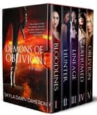 Demons of Obivion: The Series ebook by Skyla Dawn Cameron