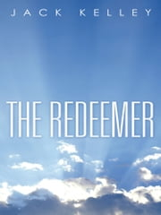 The Redeemer ebook by Jack Kelley