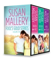 Susan Mallery Fool's Gold Series Volume Five - When We Met\Before We Kiss\Until We Touch ebook by Susan Mallery