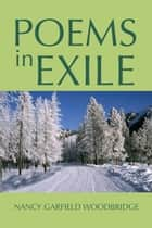 Poems in Exile ebook by Nancy Garfield Woodbridge