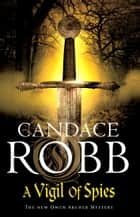 A Vigil of Spies eBook by Candace Robb