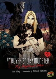 My Boyfriend Bites - Book 3 ebook by Dan Jolley, Alitha E. Martinez