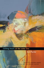 Visiting Hours at the Color Line - Poems ebook by Ed Pavlic, Dan Beachy-Quick