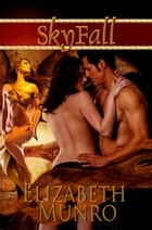SkyFall ebook by Elizabeth Munro