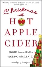 Christmas with Hot Apple Cider - Stories from the Season of Giving and Receiving ebook by N. J. Lindquist