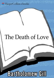The Death of Love ebook by Bartholomew Gill