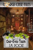 Case of the One-Eyed Tiger ebook by