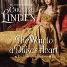 The Way to a Duke's Heart - The Truth About the Duke audiobook by Caroline Linden