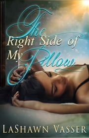 The Right Side of My Pillow ebook by LaShawn Vasser