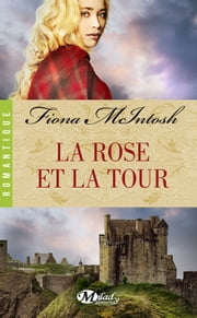 La Rose et la Tour ebook by Fiona Mcintosh, Alain Sainte-Marie
