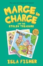 Marge in Charge and the Stolen Treasure ebook by Isla Fisher, Eglantine Ceulemans
