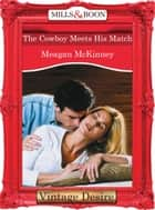 The Cowboy Meets His Match (Mills & Boon Desire) (Matched in Montana, Book 1) ebook by Meagan Mckinney