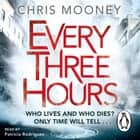 Every Three Hours audiobook by Chris Mooney