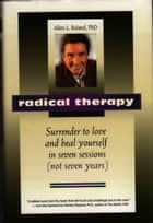 Radical Therapy ebook by Allen Roland